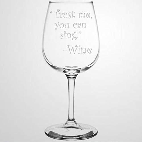 Trust Me You Can Sing - Copas de vino inspiradoras y motivadoras, el mejor regalo para los amantes del vino, copas de cerveza, personalizadas, duraderas y grabadas a mano