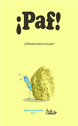 ¡Paf! : ¿ Podemos cantar en tu casa?. (Álbumes Ilustrados) (Spanish Edition) ( Ficción infantil, música, emociones y sentimiento).