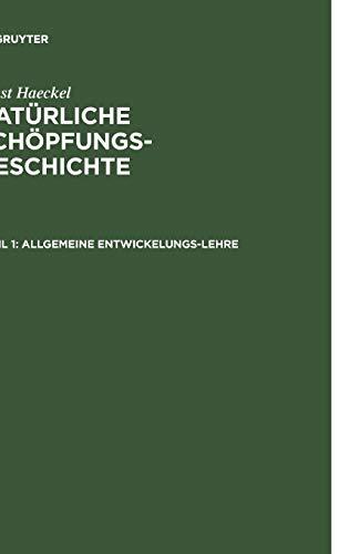 Allgemeine Entwickelungs-Lehre: (Transformismus und Darwinismus) (Ernst Haeckel: Natürliche Schöpfungs-Geschichte)