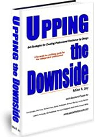The Downside Of Resilience >> Upping The Downside 64 Strategies For Creating Professional