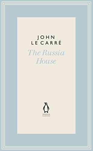 The Russia House (The Penguin John le Carré Hardback Collection)