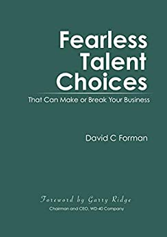 Fearless Talent Choices: That Can Make or Break Your Business (English Edition) de [David C Forman]