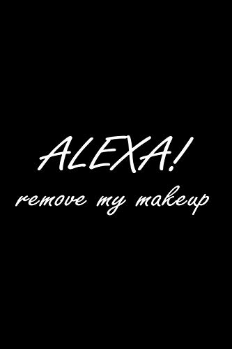 Alexa! Remove my Make-Up: 6'x9' Notizbuch / punktkariert/ 120 Seiten /  Bullet Journal / Dot Grid