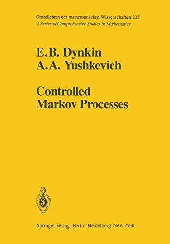 Controlled Markov Processes (Grundlehren der mathematischen Wissenschaften (235))