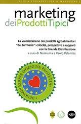 Marketing dei prodotti tipici. La valorizzazione dei prodotti agroalimentari «del territorio»: criticità, prospettive e rapporti con la grande distribuzione