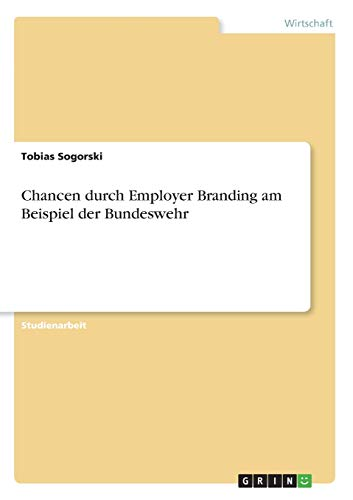Chancen durch Employer Branding am Beispiel der Bundeswehr