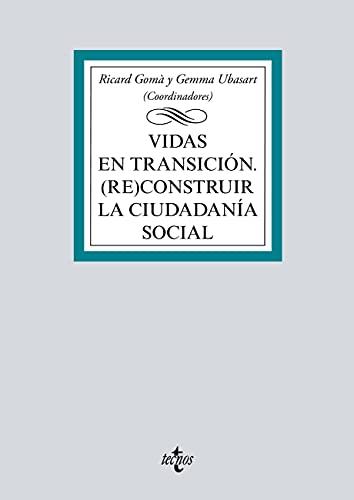 Vidas en transición: (Re)construir la ciudadanía social (Derecho - Biblioteca Universitaria de Editorial Tecnos)