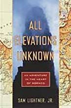 All Elevations Unknown: An Adventure in the Heart of Borneo (English Edition)