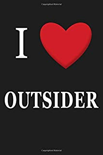 I Love Outsider: Love Notebook, Tv Shows Notebooks, Simple Notebook, Journal Notebook, Love Notes, Classic Gift, Unique No...