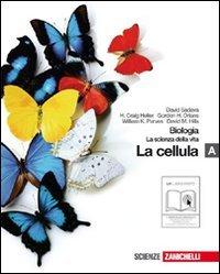 Biologia. La scienza della vita. Vol. A: La cellula. Per le Scuole superiori. Con espansione online