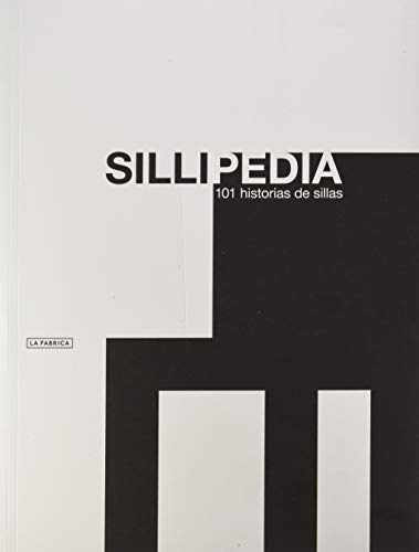 Sillipedia.: 101 historias de sillas. (Libros de Autor)