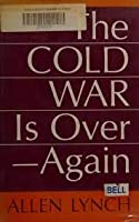 The Cold War Is Over--again