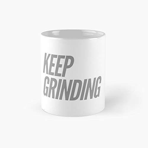Keep Grinding Classic Mug | Best Gift Funny Coffee Mugs 11 Oz