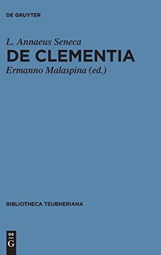 De clementia libri duo (Bibliotheca scriptorum Graecorum et Romanorum Teubneriana)