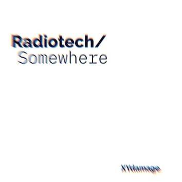 Radiotech / Somewhere