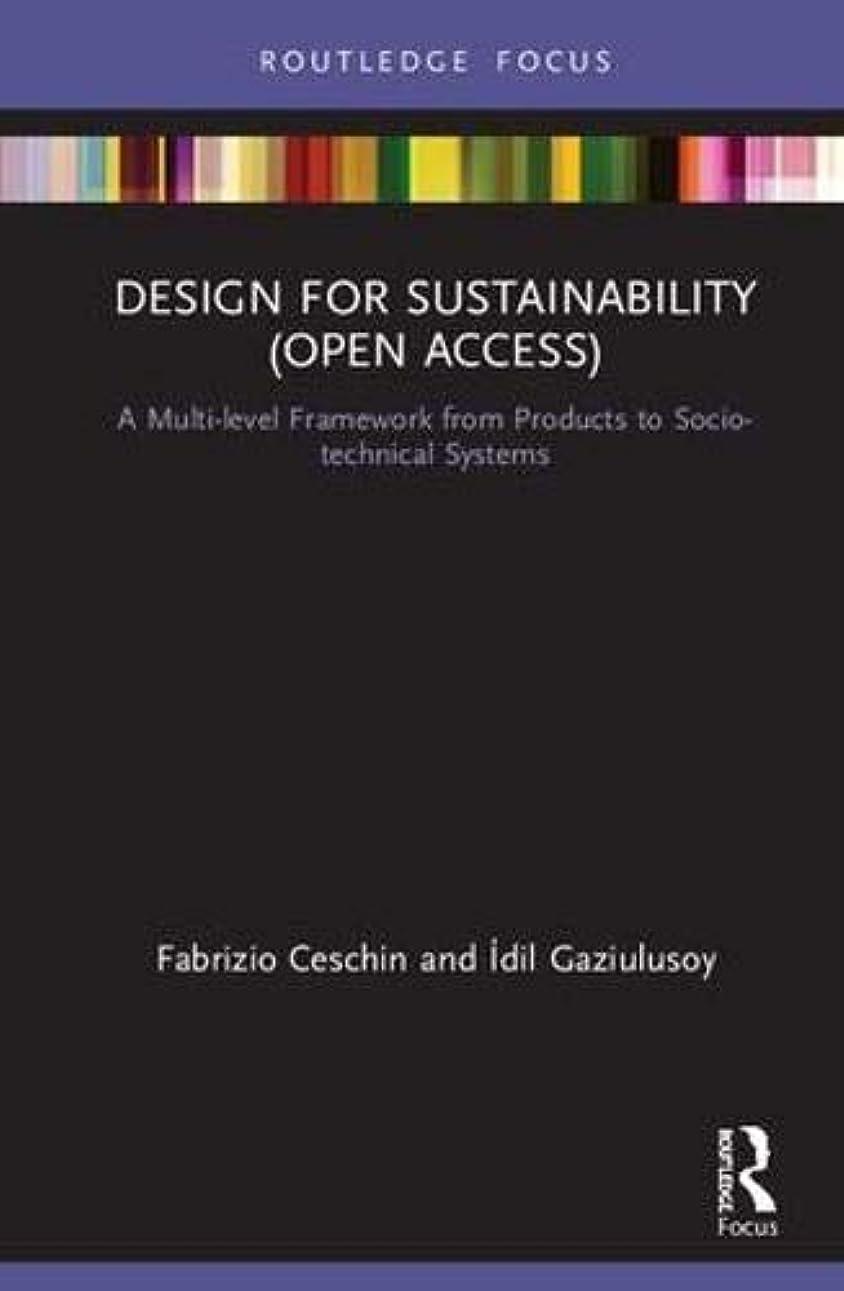 記念品純正サークルDesign for Sustainability (Open Access): A Multi-level Framework from Products to Socio-technical Systems (Routledge Focus on Environment and Sustainability) (English Edition)