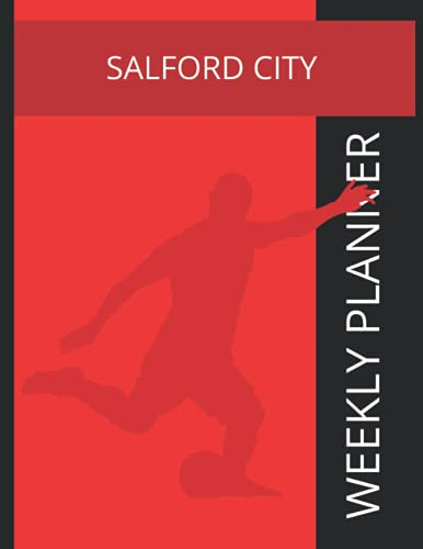 Salford City: Salford City FC Weekly Planner, Salford City Football Club Notebook, Salford City FC Diary