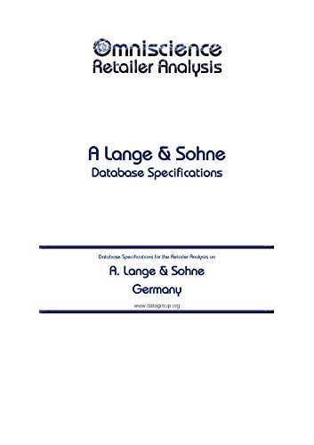 A. Lange & Sohne - Germany: Retailer Analysis Database Specifications (Omniscience Retailer Analysis - Germany Book 1640) (English Edition)