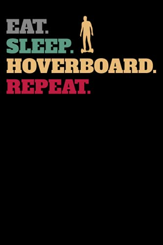 Funny Hoverboard Hoverboarder Hoverboarders Balancing Scooter Notebook: 6x9 | 100 Pages | Lined Notebook | A hoverboard (or hover board) is a levitating board used for personal transportation.