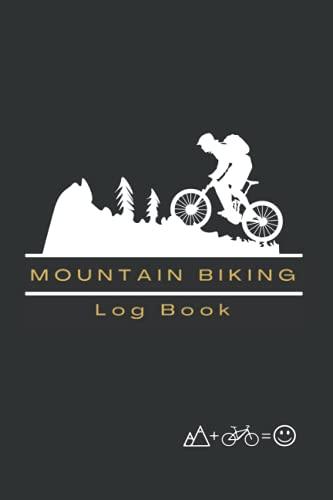 MOUNTAIN BIKING LOG BOOK: Detailed MTB Journal   Creative gift for Off Road Biking Cycling Enthusiasts.