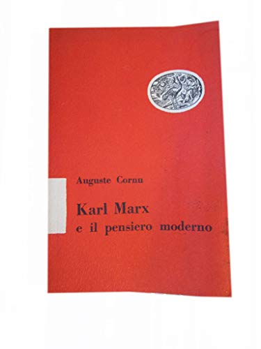 KARL MARX E IL PENSIERO MODERNO DI AUGUSTE CORNU - EINUADI 1949