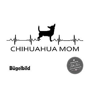 Bügelbild Hund CHIHUAHUA MOM Herzschlag in Flex, Glitzer, Flock, Effekt in Wunschgröße