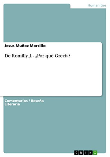 Conceptos básicos y universales en ¿Por qué Grecia? de Jacqueline de Romilly. Un ensayo (Spanish Edition)