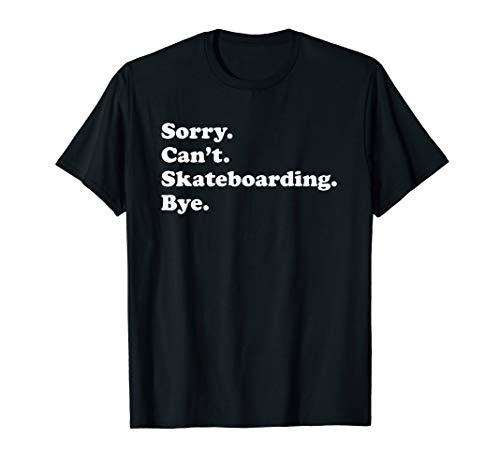Funny Skateboarding Gift for Men Women Boys or Girls T-Shirt