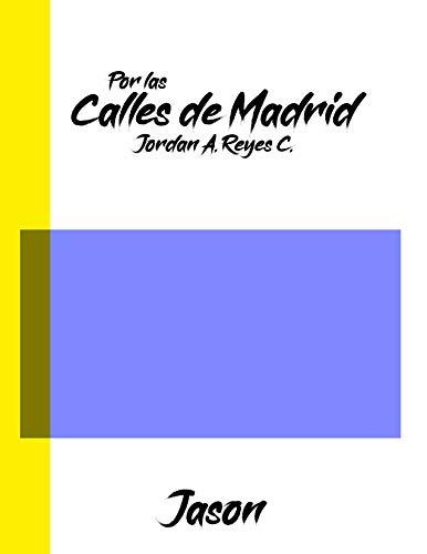 Por las calles de Madrid: Jason