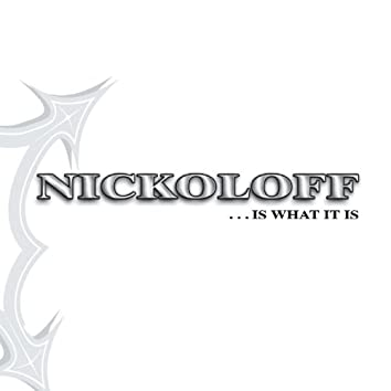 Nickoloff... Is What It Is