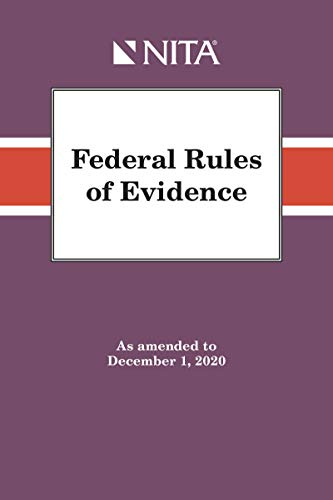 Federal Rules of Evidence: As Amended to December 1, 2019 (NITA) (English Edition)
