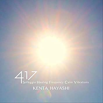 417 Solfeggio Healing Frequency Calm Vibrations