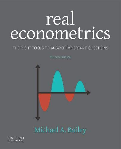 Compare Textbook Prices for Real Econometrics: The Right Tools to Answer Important Questions 2 Edition ISBN 9780190857462 by Bailey, Michael