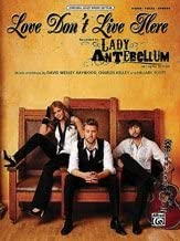 Lady Antebellum - Love Don't Live Here - Sheet Music Arranged for Piano Vocal Guitar