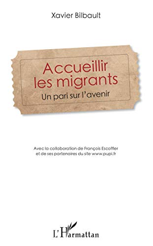 Accueillir les migrants: Un pari sur l'avenir