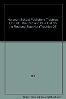 Harcourt School Publishers Trophies: On Level Individual Reader Grade 5 the Red and Blue Hat