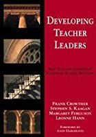 Developing Teacher Leaders: How Teacher Leadership Enhances School Success (Corwin Press S.)