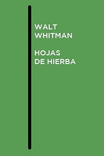 Walt Whitman - Hojas de Hierba