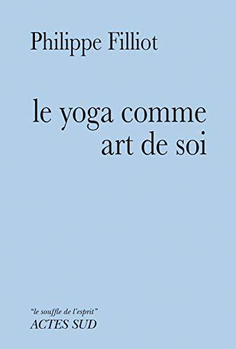 Le yoga comme art de soi (Souffle de l'esprit)