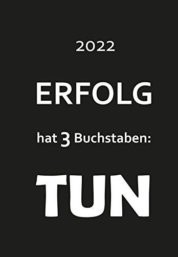 Agenda 2022 gruesa con texto en inglés 'Erfolg hat tres letras: Tun', encuadernación en espiral, tamaño A4 completo por día, calendario diario de oficina