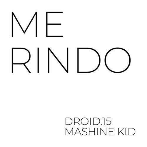 Droid.15 & Mashine Kid