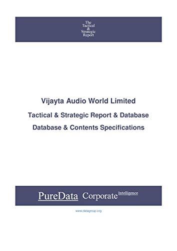 Vijayta Audio World Limited: Tactical & Strategic Database Specifications (Tactical & Strategic - India Book 42612) (English Edition)