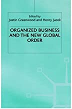 [Organized Business and New Global Order (Advances in Political Science)] [Author: Greenwood, John Ed.] [November, 1999]