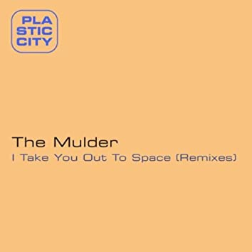 I Take You Out To Space (Remixes)