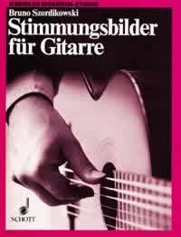 STIMMUNGSBILDER - arrangiert für Gitarre [Noten / Sheetmusic] Komponist: SZORDIKOWSKI BRUNO