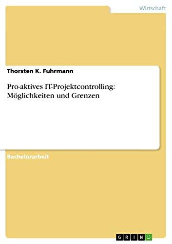 Pro-aktives IT-Projektcontrolling: Möglichkeiten und Grenzen (German Edition)