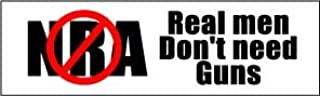 Bumper Planet - Bumper Sticker - No NRA - Real Men Don't Need Guns, Anti-NRA - 3 x 10 inch - Vinyl Decal Professionally Made in USA