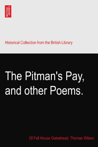 The Pitman's Pay, and other Poems.