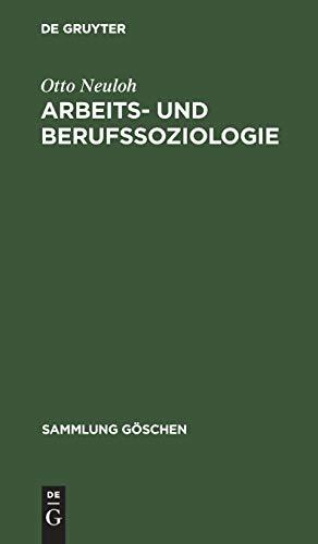 Arbeits- und Berufssoziologie (Sammlung Göschen, Band 6004)