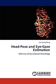 [(Head-Pose and Eye-Gaze Estimation )] [Author: Jian-Gang Wang] [May-2012]